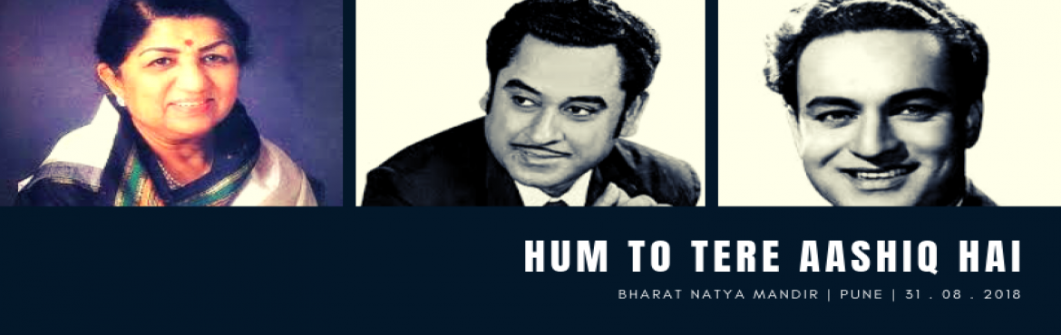 Book Online Tickets for Hum To Tere Aashiq Hai, Pune. Live music event of evergreen old Bollywood old hits of Mukesh, Kishor Kumar, Lata Mangeshkar