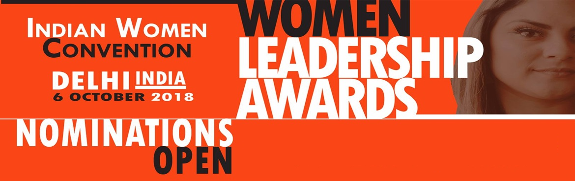 """Book Online Tickets for Indian Women Convention and Women Leader, Delhi. We are proud to announce the commencement of""""INDIAN WOMEN CONVENTION & Women Achiever Awards 2018""""on6thOctober 2018, Delhi. The Conference & Awards are to discuss, acknowledge and celebrate the"""