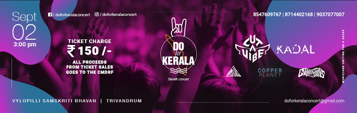 Book Online Tickets for Do for Kerala Concert, Thiruvanan.  This is an initiative by humble musicians of Trivandrum to help out the Kerala flood victims. Do come and help us out on this effort. Lineup :   1. Cut A VIbe 2. Kadal 3. Copper Planet 4. Eetillam 5. Collective Conscious 6. Job Kurian ( Gu