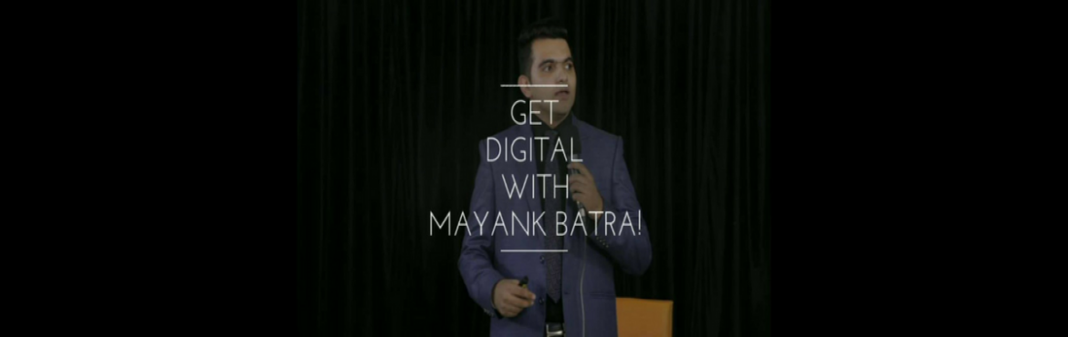 Book Online Tickets for Get Digital With Mayank, Indore. Everyone around you is going frenzy about Digital Marketing. Few people are availing online courses. Some are attending classes. You might have a lot of questions like below: But, is it worth? Is Digital Marketing worth for your business? How to beco