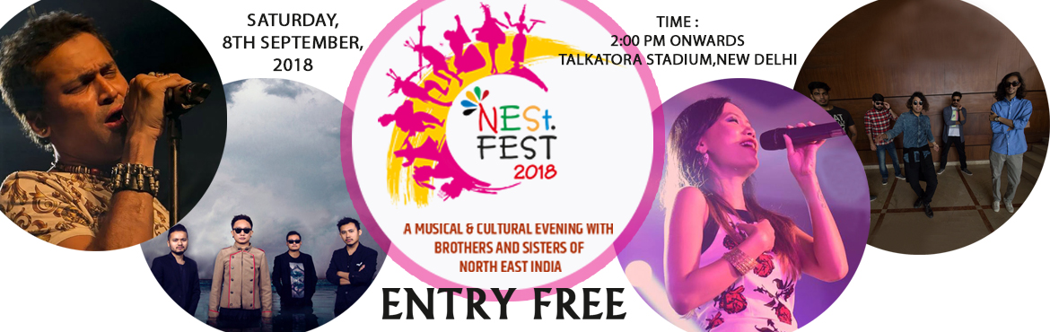 Book Online Tickets for NEST FEST Delhi 2018: Come and Witness t, New Delhi. NESt. Fest 2018is an annual musical and cultural programme to welcome the fresh students. The Fest leads with the prime objective to provide a common platform and friendly environment to the Indians belonging to the North-Eastern re