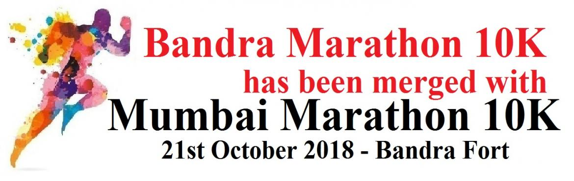 Book Online Tickets for Bandra Marathon 10K, Mumbai.  Bandra Marathon 10K Due to Ganpati Festival our Marathon Run Permission has been declined by concerned authorities. Run has been merged with Mumbai Marathon 10K scheduled on 21st October at Bandra Fort. https://www.meraevents.com/event/mumbai-marine