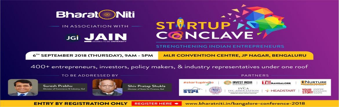 Book Online Tickets for Start-up Conclave: Strengthening Indian , Bengaluru. BharatNiti is organizing a grand conclave Entrepreneurship & Innovation in India\