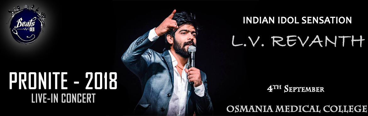 Book Online Tickets for LIVE-IN CONCERT | L.V.REVANTH | PRONITE , Hyderabad. PRONITE - 2018 featuring Indian Idol Sensation, L.V. Revanth is all set to be conducted at Osmania Medical College, Koti, Hyderabad. PRONITE, the largest musical concert amongst the medical colleges of Telangana, is going to be bigger and better than