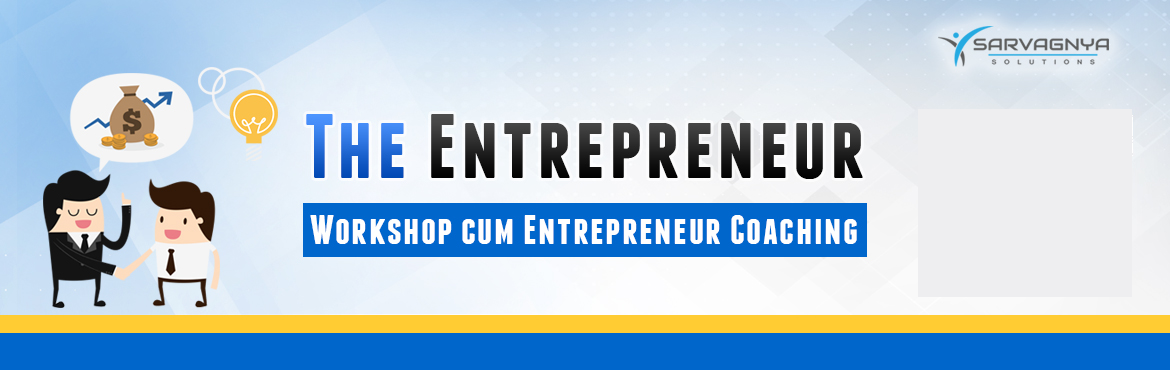 "Book Online Tickets for The Entrepreneur Workshop cum Coaching, Hyderabad.  ""The Entrepreneur"" is a full day workshop followed by three 1-on-1 coaching sessions with 90 days Action Plan to help you evaluate your potential for success and satisfaction in your chosen enterprise. We use a psychometrically vali"