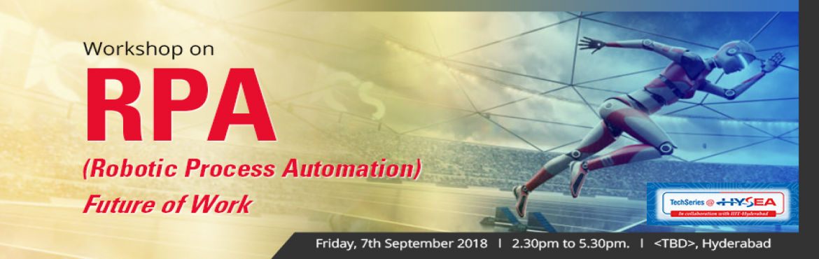 Book Online Tickets for Workshop on RPA(Robotic Process Automati, Hyderabad.
