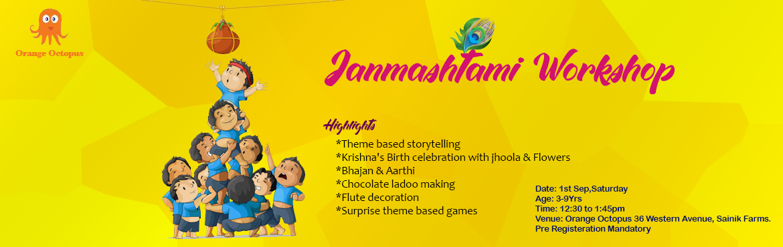 Book Online Tickets for Janmashtami celebration at Orange Octopu, New Delhi.   Theme based storytelling Krishna\'s birth celebration with jhoola & flowers Bhajan & Aarti Chocolate Ladoo mking Flute decoration Theme based games.