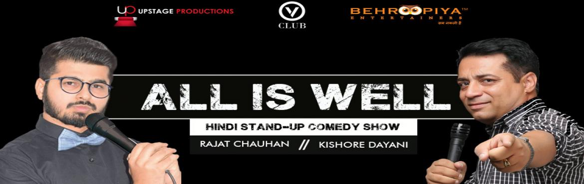 Book Online Tickets for All is well, Hinglish Standup comedy, Gurugram. Upstage Productions and Behroopiya Entertainers in Associaton with V Club Presents All is Well, Hinglish Standup Comedy Show.All is well is a feel good comedy show. Its so much fun that you will love it. Its so much fun that it will keep you laughing