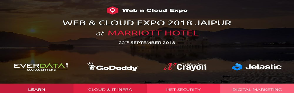"Book Online Tickets for WEB n CLOUD EXPO 2018 JAIPUR, Jaipur. An Event ""WEB & CLOUD EXPO 2018 JAIPUR"" is being held at ""Hotel Marriott"", Jaipur, on 22nd September 2018 at 9am.   Join us for a day of interactive demos, announcements, and best practices that will keep you looking"