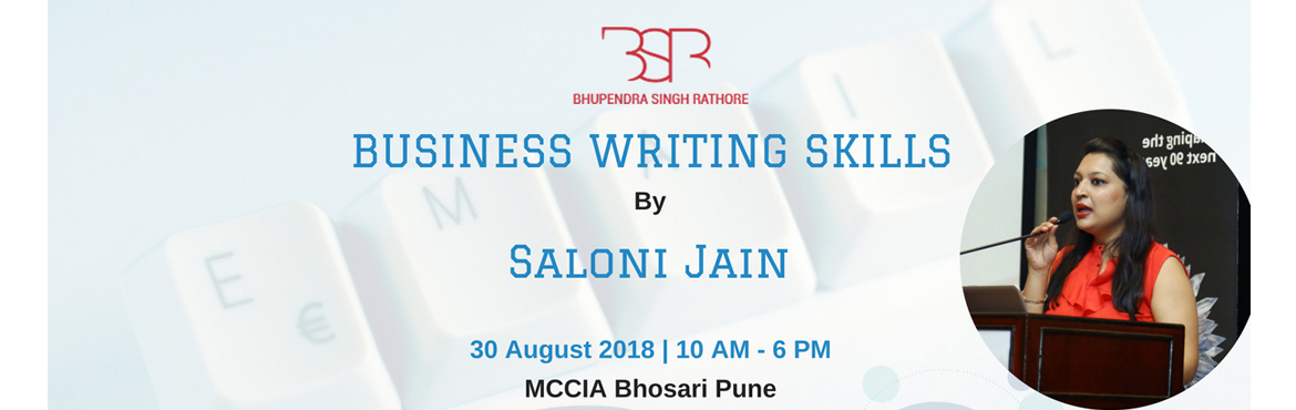 Book Online Tickets for Business Writing Skills By Saloni Jain, Pune. Do u know that 212 billion business emails are being sent/received everyday ?Even your email has a tone ?Writing less is more effective than writing more in Business ?Your e-mail style is a direct reflection of your professional reputation ?Sho