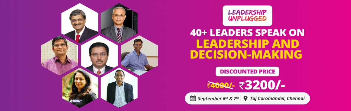 Book Online Tickets for Leadership Unplugged by Smart CEO, Chennai. 40+ Leaders are coming together on September 6th & 7th at Taj Coromandel, Chennai to share their experiences as a #Leader at an exclusive event hosted by Smart CEO and presented by Express Exclusive At the #LeadershipUnplugged summit::  ✅ Liste