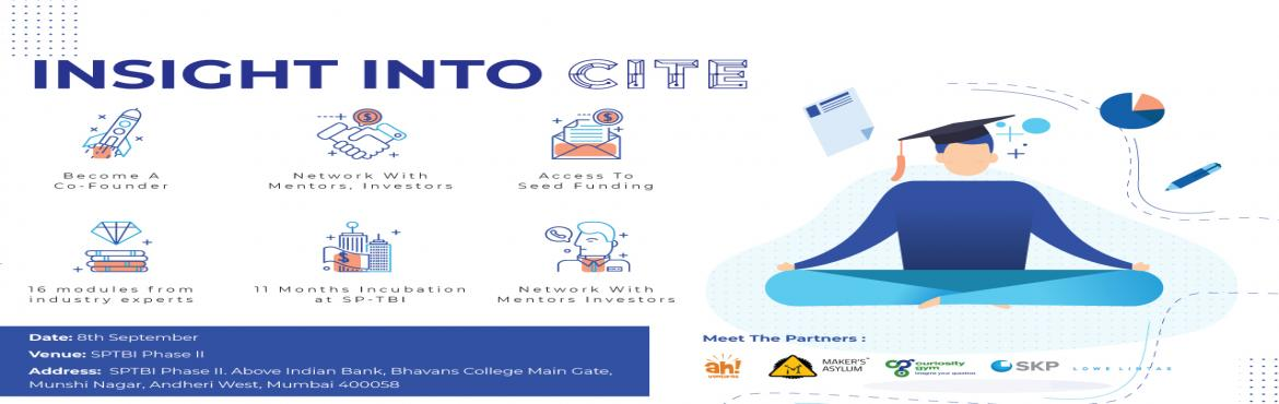 Book Online Tickets for Insight to CITE - PGDM Technology Entrep, Mumbai. CITE is set up by Sardar Patel Technology Business Incubator (SP-TBI) - an incubation centre supported by Department of Science and Technology, Govt. of India.  PGDM in Technology Entrepreneurship is an advanced 11 month program designed for Tech Ent