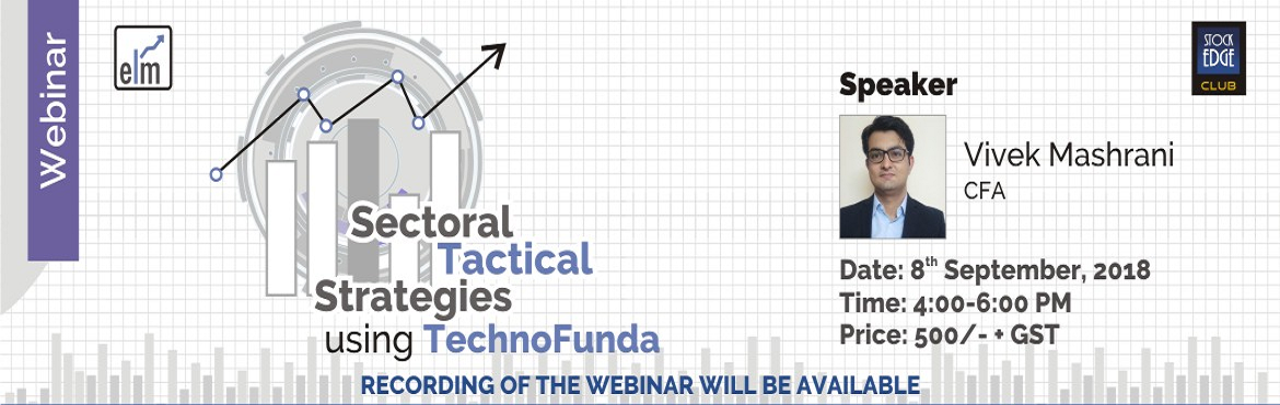Book Online Tickets for Sectoral tactical strategies using Techn, Kolkata. Price, volume and trends are primary pillars of technical analysis. These concepts can be applied to individual stocks as well as to sectors. Finding trends pertaining to trends and creating tactical positions can give more conviction than individual