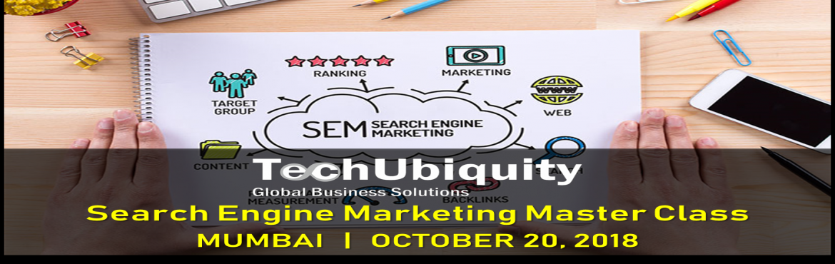 Book Online Tickets for Search Engine Marketing (SEM) Masterclas, Mumbai. Search Engine Marketing (SEM) is for promoting your products & services through the paid advertising using Search Engine. Search Query is often done basis need/interest by your consumers, thus the acquisition & conversion opportunities are po