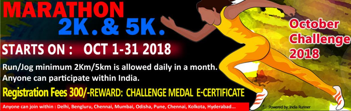 Book Online Tickets for 2K / 5K Daily Run Challenge October 1-31, Chennai. October Challenge 2018 2K/5K Run/Jog daily in a month Complete Your Run in Your Own Time at Your Own Pace Anywhere in the World!  OVERVIEW  EVENT DESCRIPTION:  RUN/Jog from any location you choose. You can run, jog on the road