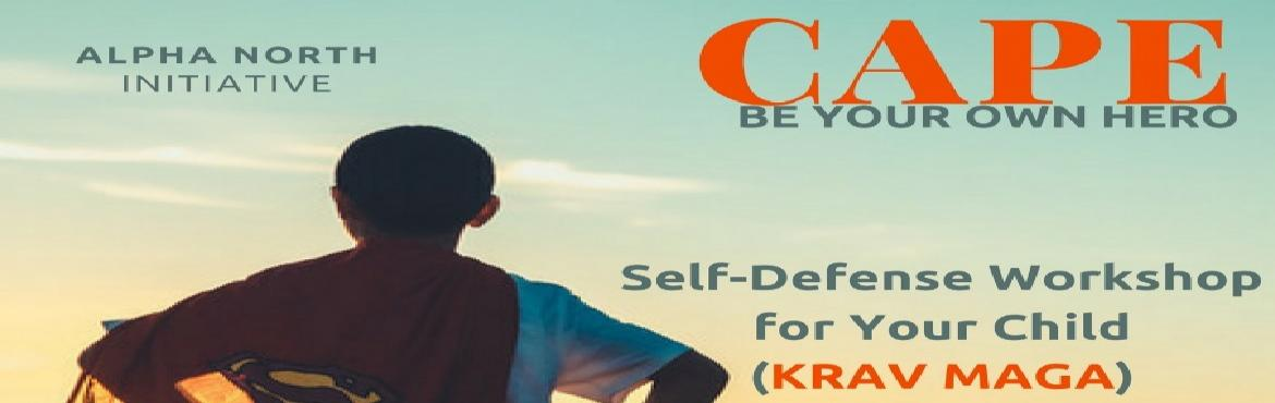 Book Online Tickets for Self-Defense (Krav Maga) Workshop for Yo, Hyderabad.   About The Event      How to handle conflict is a key skill starting from Classroom to Boardroom. CAPE is a two-day workshop designed to develop this skill in your child. It is based on the Detect, Diffuse, and Defend framew