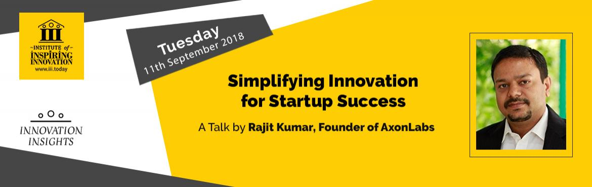 Book Online Tickets for Simplifying Innovation for Startup Succe, Bengaluru. A free talk to inspire innovation aspirants, entrepreneurs, and intrapreneurs through stories of innovation journeys from individuals who have been through it.  Participants will be able to:  Embark on an exciting world of innovat