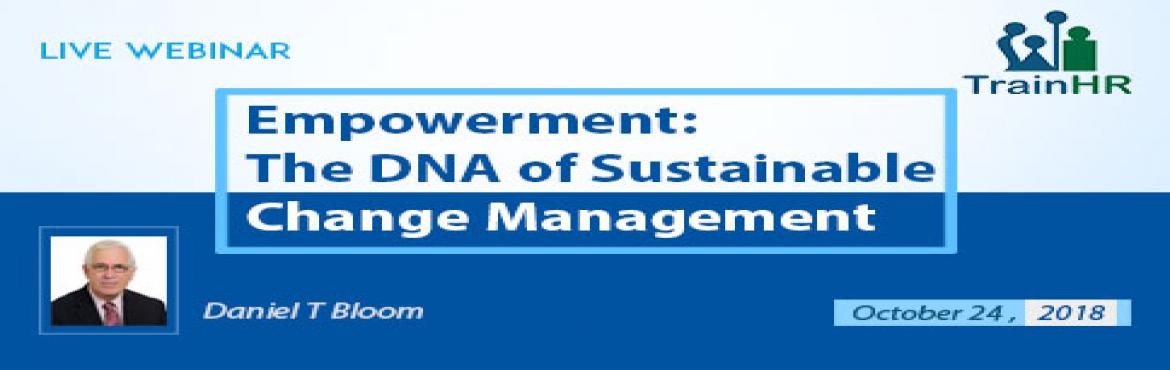 Book Online Tickets for Webinar on DNA of Sustainable Change Man, Fremont.   The TrainHR Course is approved by HRCI and SHRM Recertification Provider.       Overview:   HR.com and other HR platforms including Gallup state that nearly 89% of your current human capital assets are open to another job. The reason