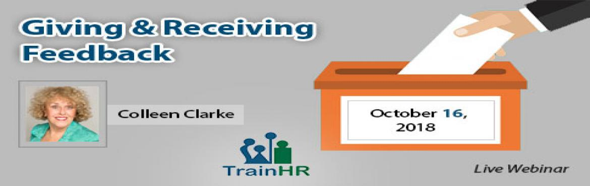 Book Online Tickets for Webinar on Giving and Receiving Feedback, Fremont.   The TrainHR Course is approved by HRCI and SHRM Recertification Provider.       Overview:   Not everyone is skilled at giving feedback, and it can be equally difficult to receive constructive criticism as well. Giving and receiving f