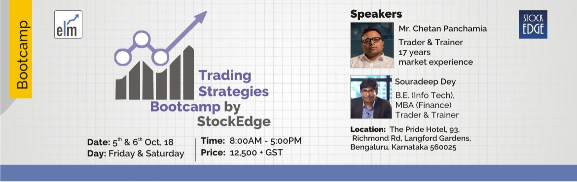 Book Online Tickets for Trading Strategies Bootcamp By StockEdge, Bengaluru. Financial market trading, particularly full time trading would be ranked as one of the most intense occupation with extremely high level of skill requirement. The most successful traders are those, who understand their strength and weakness and synch