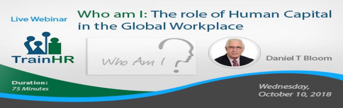 Book Online Tickets for  The role of Human Capital in the Global, Fremont.   The TrainHR Course is approved by HRCI and SHRM Recertification Provider.       Overview:   Employees are no longer expense items to your organizations. They are now critical parts of our organizations. This change has changed the wa