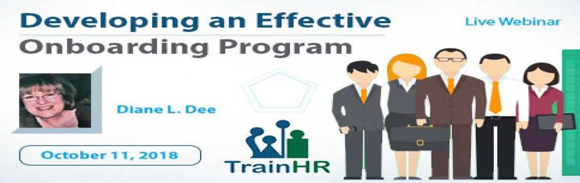 Book Online Tickets for Webinar on Developing an Effective Onboa, Fremont.   The TrainHR Course is approved by HRCI and SHRM Recertification Provider.       Overview:   Why is proper onboarding so important? Your organization, and the applicants who want you to hire them, invest a great deal of time and resou