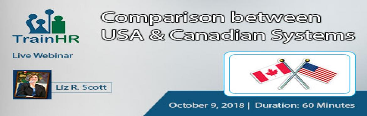 Book Online Tickets for Webinar on Comparison between USA and Ca, Fremont.   The TrainHR Course is approved by HRCI and SHRM Recertification Provider.       Overview:   For many employers in the US, Canada offers an attractive market for business expansion. Culturally and economically close to our neighbours,