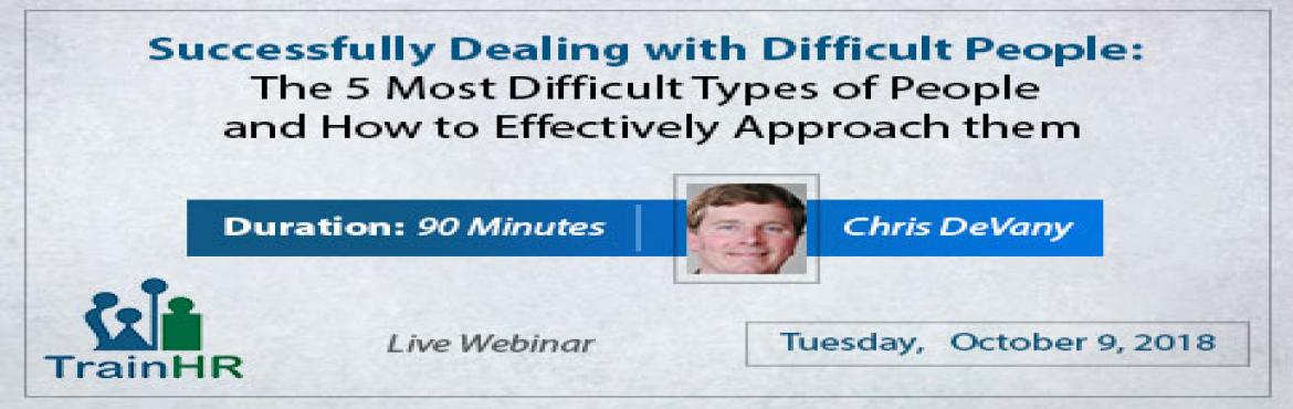 Book Online Tickets for Successfully Dealing with Difficult Peop, Fremont.  The TrainHR Course is approved by HRCI and SHRM Recertification Provider.  Overview: your work group and your company as a whole can be the catalyst that motivates your teams to heightened productivity. Utilizing extensive practice