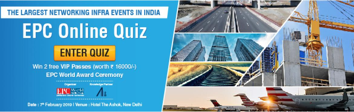 Book Online Tickets for Take The Quiz Now | Win 2 Free VIP passe, New Delhi. Take the Quiz Now! Click here to Participate:http://bit.ly/EPCQuiz2018 Enter the contest now, win 2 free VIP passes worth Rs 16000 to the EPC World award ceremony to be held on7 February2019 at Hotel The Ashok New Delhi