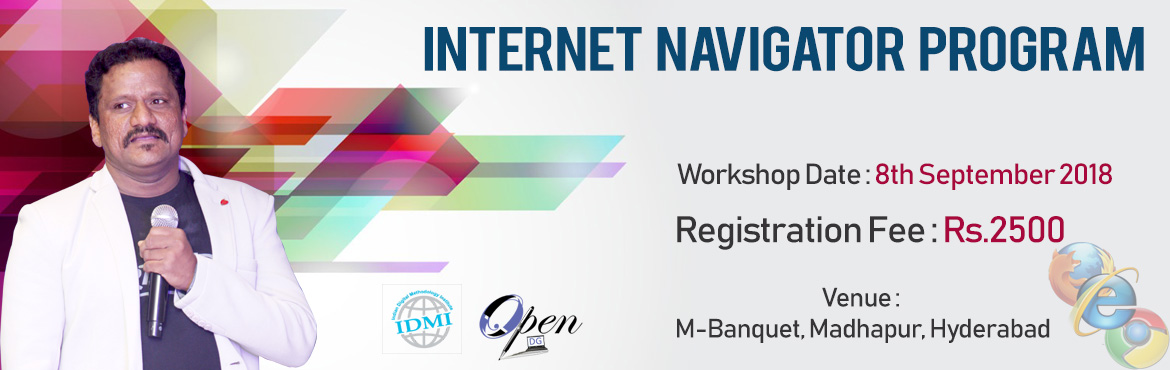 Book Online Tickets for Internet Navigator Program, Hyderabad.  No of Positions: 10  Pre requisites:  Should be familiar with internet browsing Should have the basic English writing skills Should spend 2 to 3 hours per day as an Internet Navigator Should have the passion to learn and earn    Onlin