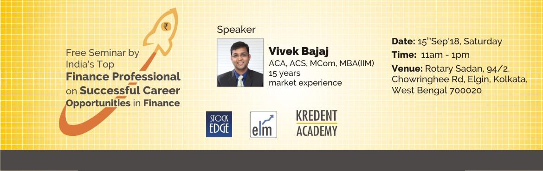 Book Online Tickets for Free Seminar on Successful Career Opport, Kolkata. Speaker:Mr. Vivek Bajaj [ACA, ACS, M.Com, MBA (IIM)] Director at Date:September 15, 2018 (Saturday) Time:11 AM - 1 PMVenue:Rotary Sadan, 94/2, Chowringhee Road, Elgin, Kolkata - 700020(View Map)  Who should attend