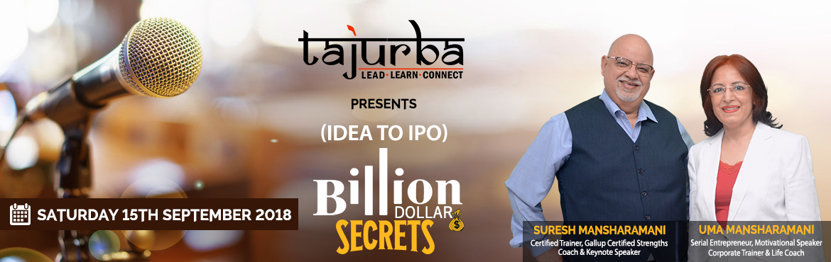 Book Online Tickets for Billion Dollar Secrets, Gurgaon Ru. About The Event    A full day workshop.These are exciting times. In our days it used to take one generation to establish a decent business, forget about billion dollars business. In today's times, it's much faster. It takes less than