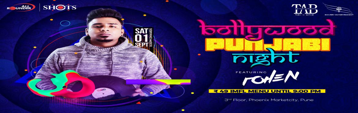 Book Online Tickets for Bollywood Punjabi Night, Pune. This Saturday - September 1st 2018, go Punjabi, go Bhangra, go Bale Bale! Party to the trending and the classic Punjabi hits all night long at All Rounder Shots.In association with TAB Entertainment & Shivaay EntertainmentFeaturing Rohen&nb