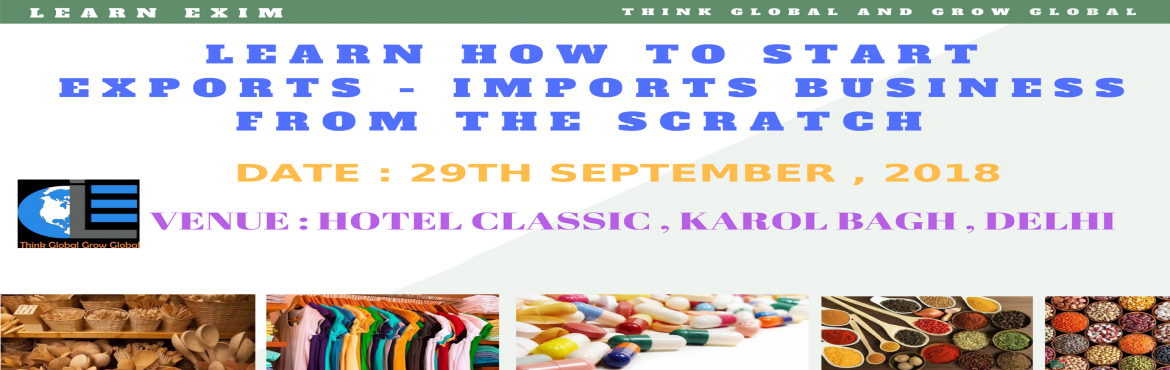 Book Online Tickets for Learn How to start Exports Business from, New Delhi. ONE DAY PRACTICAL ORIENTED INTERACTIVE TRAINING SESSIONS ON EXPORT / IMPORT BUSINESS   A. Sessions  A1. Session By Industry Expert, covering all aspects of Import and Export Business  B. Exclusive Material  B1. Softcopy of Procedu