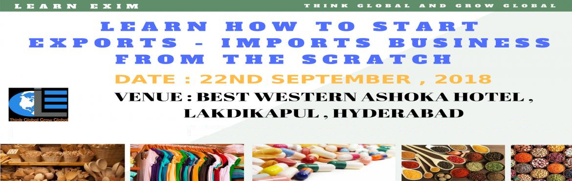 Book Online Tickets for Learn How to start exports Business in H, Hyderabad.   ONE DAY PRACTICAL ORIENTED INTERACTIVE TRAINING SESSIONS ON EXPORT / IMPORT BUSINESS    A. Sessions     A1. Session By Industry Expert, covering all aspects of Import and Export Business     B. Exclusive Material     B1. So