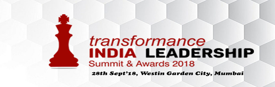 Book Online Tickets for Transformance India Leadership Summit an, Mumbai.   ARE YOU A LEADER? IF YES, THIS IS FOR YOU.       Now, you may ask how do you identify if one is a leader or not? The answer is simple. Leader is the one who has a vision & purpose to life, who leads by example and one who ca
