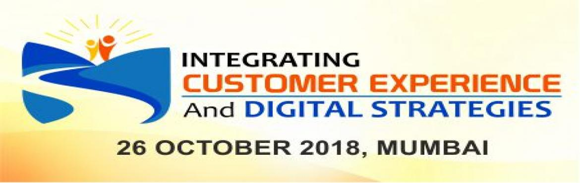 Book Online Tickets for Integrating Customer Experience and Digi, Mumbai. Do you know an absolutely delighted customer contributes 2.6 times as much revenue as somewhat satisfied customer & 14 times as much revenue as a somewhat dissatisfied customer?  As per a recent study it is observed that Data-