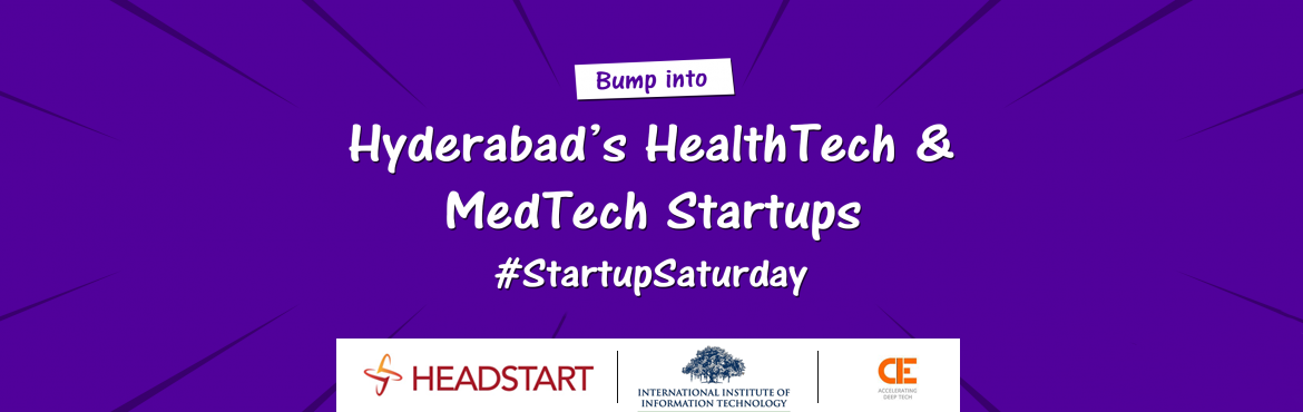 Book Online Tickets for Hyderabads HealthTech and MedTech Startu, Hyderabad. Bump into - Hyderabad\'s HealthTech & MedTech Startups Agenda:09:30 - Registrations begin09:30 to 10:15 - Pre-event Networking10:15 to 10:20 - About Headstart and Startup Saturday 10:20 to 10:30 - Audience Introductions10:30 to 11: 15 - Dine