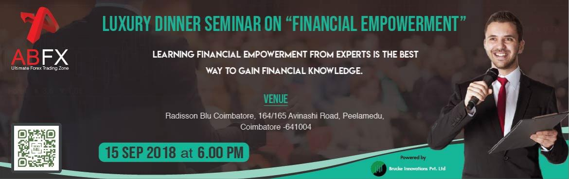 Book Online Tickets for Luxury Dinner Financial Empowerment Semi, Coimbatore. Invesiste, Coimbatore in association with AlphabetaFX Limited, Dubai is conducting \
