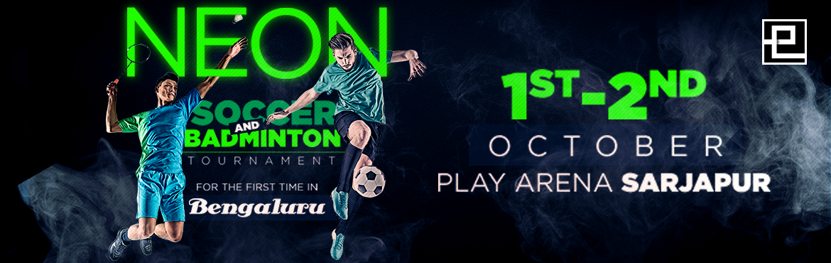 Book Online Tickets for NEON SOCCER AND BADMINTON TOURNAMENT, Bengaluru.     About The Event: Neon soccer and badminton is an innovative concept to add fun to the routine kind of play. The game will be played in complete darkness, only illuminated with neon lights. This will be a unique experience for the players as every