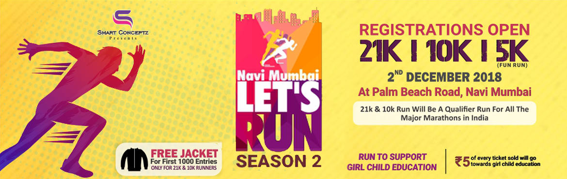Book Online Tickets for Navi Mumbai Lets Run-Season 2, Navi Mumba. Overview  According to the Constitution of India, education is a fundamental right of every child. However, the situation in India is dreadful because girls in many parts are not given the option of attending school. How can education be denied based