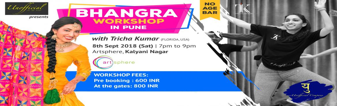 Book Online Tickets for Bhangra Workshop at Kalyani Nagar, Pune, Pune.  About the Artist - Tricha Kumar Tricha hails from the US, where she has trained and competed in Bhangra since 2012. A resident artist for many studios, Tricha has choreographed, directed, and performed across the country. She has danced alongsi