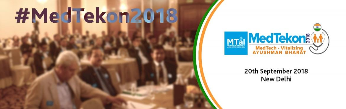 Book Online Tickets for MTaI MedTekon 2018: MedTech - Vitalizing, New Delhi. Successful Universal Health Coverage (UHC) has so far eluded India, however, with the path-breaking arrival of the Ayushman Bharat Program, the country's healthcare landscape & ecosystem is about to undergo tremendous change.   Me