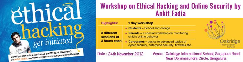 Workshop on Ethical Hacking and Online Security by Ankit Fadia @ Bangalore, 24th Nov 2012