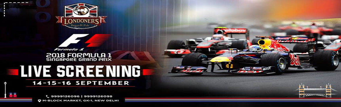 Book Online Tickets for Grand Prix F1 2018 Live Screening at Lon, New Delhi.  Entertainment, thrill, excitement and everything great is going to unfold with the live screening of 2018 Formula 1 Singapore Grand Prix.  Come toLondoners Bistro & Pub, M Block Market, Greater Kailash 1, New Delhi