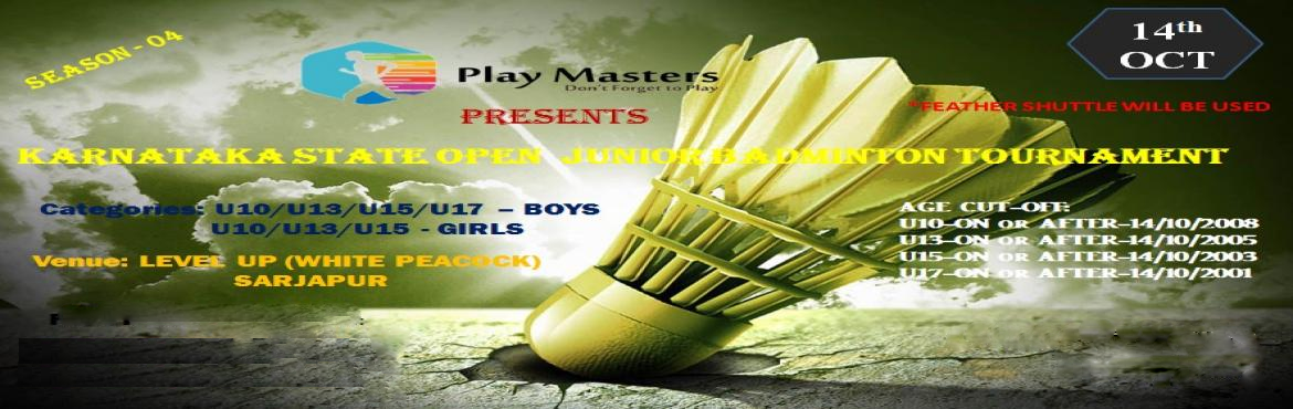 Book Online Tickets for karnataka state open junior badminton to, Bengaluru. KARNATAKA STATE OPEN JUNIOR TOURNAMENT  Junior Badminton Championship  Event Details: Date: 14th October Time: 9 AM to 6 PM Venue: Level up(white peacock),Sarjapur Registration Fee:  450Rs per registration  Categories: Boys : Age ca
