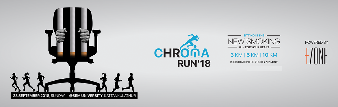 Book Online Tickets for CHROMA RUN 18, Kattankula. CHENGAI HUMAN RESOURCES OFFICERS AND MANAGERS AFFILIATION presents CHROMA RUN\'18 on 23 September 6:00 AM Men, Women, Children RUN for your Heart 06:00 AM ~ 10 KM 06:15 AM ~ 5 KM 06:20 AM ~ 3 KM Registration Fees: Rs. 500 + 18% GST T-shirt | Certific