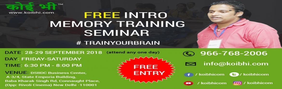 Book Online Tickets for Koibhi.com - Free Memory Training Semina, New Delhi.  Train Your Brain & Boost Your Memory - FREE SEMINAR******* NO AGE BAR FOR OUR MEMORY PROGRAM ************** REGISTER NOW *******https://koibhi.com/upcoming-events.htmlKoibhi.com is the best memory training provider which help you to tr