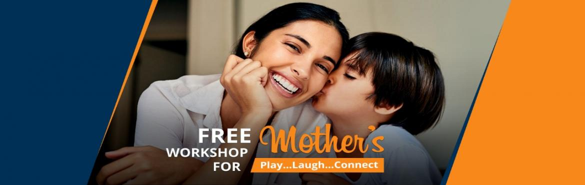 Book Online Tickets for Free H3 Workshop for Mothers, Mumbai. Free Introductory Workshops for Mothers in Ghatkopar  Kshitij-Redefining Fun presents Play…Laugh…Connect