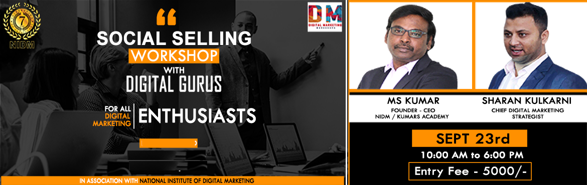 Book Online Tickets for Social Selling Workshop by MS Kumar and , Bengaluru.   Social Selling Workshop by MS Kumar & Sharan Kulkarni   An event exclusively meant to make you an expert in Social Media Marketing! We awaken the ruler in you to rule the world of Social Media Marketing. Become an expert, become the m